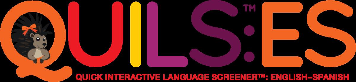 Quick Interactive Language Screener™: English-Spanish (QUILS™:ES)