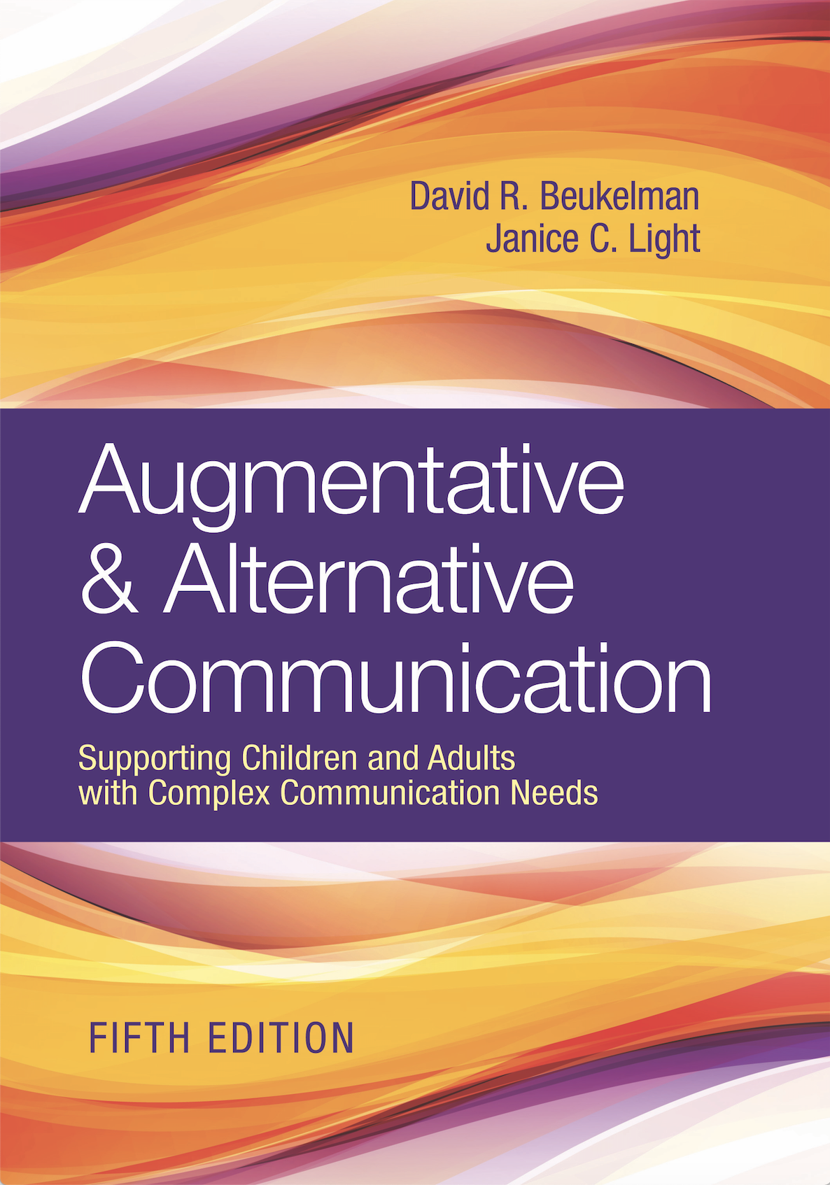 Augmentative and Alternative Communication: Supporting Children and Adults with Complex Communication Needs, 5th Edition